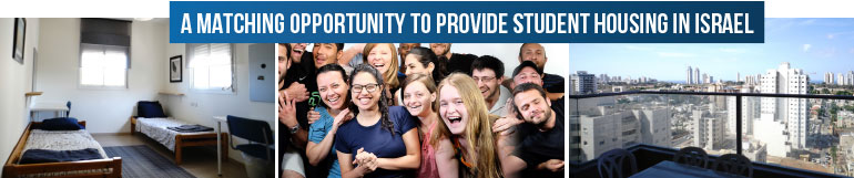 A MATCHING OPPORTUNITY TO PROVIDE STUDENT HOUSING IN ISRAEL, ONE FOR ISRAEL